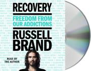 Recovery: Freedom from Our Addictions Cover Image