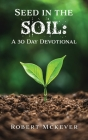 Seed in the Soil: A 30 Day Devotional Cover Image