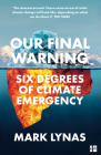 Our Final Warning: Six Degrees of Climate Emergency Cover Image
