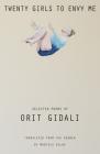 Twenty Girls to Envy Me: Selected Poems of Orit Gidali (Cmes Modern Middle East Literatures in Translation) Cover Image