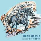 The Legend of Billy Adams: A cowboy story with a message for every child. Cover Image