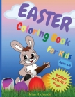 Easter Coloring Book for Kids: Amazing Coloring & Activity Book for Kids with, Cute Unique and High-Quality Images Makes a perfect gift for Easter Ag Cover Image