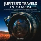 Jupiter's Travels in Camera: The Photographic Record of Ted Simon's Celebrated Round-The-World Motorcycle Journey Cover Image