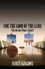 For the Good of The Game: Who Decides What's Right? Cover Image