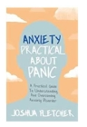 Anxiety: Practical About Panic: A Practical Guide to Understanding and Overcoming Anxiety Disorder Cover Image