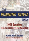 The Running Trivia Book: 1001 Questions from the Sprints to the Marathon Cover Image