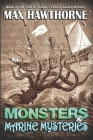 Monsters & Marine Mysteries: Do monsters exist? You be the judge. Cover Image