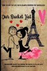 Couples Bucket List Book: Our Bucket List Book To Fill In With Adventures & 100 Inspirational Ideas To Make Incredible Memories Cover Image