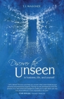 Discover the Unseen: In Business, Life and Yourself Cover Image