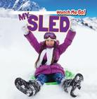My Sled (Watch Me Go!) Cover Image