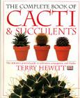The Complete Book of Cacti & Succulents: The Definitive Practical Guide to Culmination, Propagation, and Display Cover Image