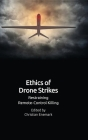 Ethics of Drone Strikes: Restraining Remote-Control Killing Cover Image