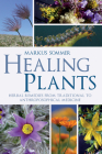Healing Plants: Herbal Remedies from Traditional to Anthroposophical Medicine Cover Image