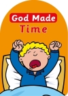 God Made Time (Board Books God Made) Cover Image