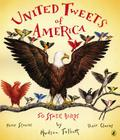 United Tweets of America: 50 State Birds Their Stories, Their Glories Cover Image
