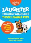 Laughter, the Best Medicine: Those Lovable Pets: Reader's Digest Funniest Pet Jokes, Quotes, and Cartoons Cover Image