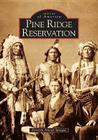 Pine Ridge Reservation, South Dakota (Images of America (Arcadia Publishing)) Cover Image