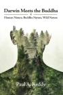 Darwin Meets the Buddha: Human Nature, Buddha Nature, Wild Nature Cover Image