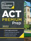 Princeton Review ACT Premium Prep, 2022: 8 Practice Tests + Content Review + Strategies (College Test Preparation) Cover Image