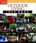 Outdoor Living Idea Book (Taunton Idea Book) Cover Image