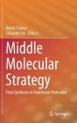 Middle Molecular Strategy: Flow Synthesis to Functional Molecules Cover Image