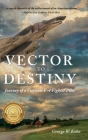 Vector to Destiny: Journey of a Vietnam F-4 Fighter Pilot Cover Image