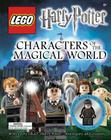 Legoa(r) Harry Potter: Characters of the Magical World Cover Image