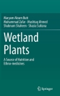 Wetland Plants: A Source of Nutrition and Ethno-Medicines Cover Image