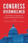 Congress Overwhelmed: The Decline in Congressional Capacity and Prospects for Reform Cover Image