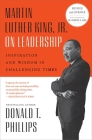Martin Luther King, Jr., on Leadership: Inspiration and Wisdom for Challenging Times Cover Image