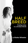 Half Breed: Finding Unity in a Divided World Cover Image