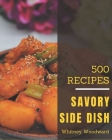 500 Savory Side Dish Recipes: An One-of-a-kind Side Dish Cookbook Cover Image