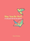 May You Be Well: Everyday Good Vibes for the Spiritual Cover Image
