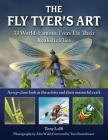 The Fly Tyer's Art: 33 World-Famous Tyers Tie Their Realistic  Flies Cover Image