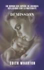 Démission d'Edith Wharton: Un roman qui expose de grandes réflexions sur la maternité Cover Image