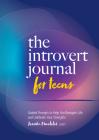 The Introvert Journal for Teens: Guided Prompts to Help You Navigate Life and Celebrate Your Strengths Cover Image