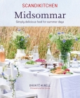 ScandiKitchen: Midsommar: Simply delicious food for summer days Cover Image