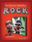 The Boy Who Wanted To Rock Cover Image