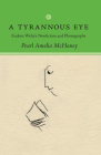 A Tyrannous Eye: Eudora Welty's Nonfiction and Photographs Cover Image