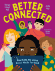 Better Connected: How Girls Are Using Social Media for Good Cover Image