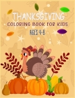 Thanksgiving Coloring Book For Kids Ages 4-8: Thanksgiving Coloring Pages For Kids, Autumn Leaves, Pumpkins, Turkeys Original & Unique Coloring Pages Cover Image