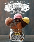 Cuisinart Ice Cream Maker Cookbook 2020: 100 Recipes for Making Your Own Ice Cream ( Vanilla Ice Cream, Key Lime Ice Cream, Vegan Ice Cream, Custard C Cover Image