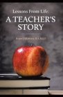 Lessons From Life - A Teacher's Story Cover Image