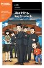 Xiao Ming, Boy Sherlock: Mandarin Companion Graded Readers Breakthrough Level Cover Image