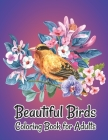 Beautiful Birds Coloring Book for Adults: Stress Relieving Designs for Adults Relaxation Cover Image