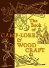 The Book of Camp-Lore & Woodcraft (Nonpareil Books) Cover Image