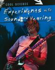 Experiments with Sound and Hearing (Cool Science) Cover Image