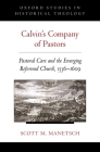 Calvin's Company of Pastors: Pastoral Care and the Emerging Reformed Church, 1536-1609 Cover Image