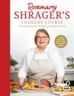 Rosemary Shrager's Cookery Course: 150 Tried & Tested Recipes to Be a Better Cook Cover Image