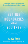 Setting Boundaries Will Set You Free: The Ultimate Guide to Telling the Truth, Creating Connection, and Finding Freedom Cover Image